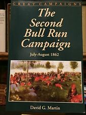The Second Bull Run Campaign:July-August 1862 by David G. Martin