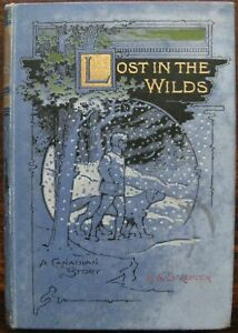 Lost in the Wilds. A Canadian Story by E. Stredder. 1893. 1st Edition