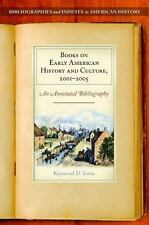 Books on Early American History and Culture, 2001-2005 : An Annotated...