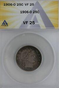 1906-O  .25  ANACS   VF 25    Barber Quarter, Liberty Head Quarter, Barber 25c,