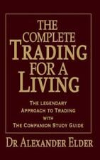 The Complete Trading for a Living: The Legendary Approach to Trading with the Co