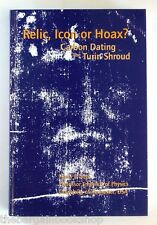 RELIC, ICON OR HOAX? Carbon Dating the Turin Shroud HARRY E GOVE (1996) - 1st Ed