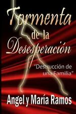 Tormenta de la Desesperación : Destruccion de una Familia by Angel Ramos...