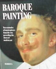 Baroque Painting: Two Centuries of Masterpieces from the Era Preceding the Dawn