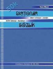 Dictionar Tatar Crimean - Roman, Kirim Tatarsa - Kazaksa Sozlik by Taner...