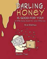 NEW Darling, Honey is Good For You!: A little honey book for your little one.