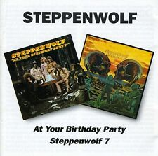 At Your Birthday Party/Steppenwolf 7 - 2 DISC SET - Steppenwolf (2002, CD NEUF)