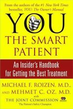 YOU The Smart Patient: An Insider's Handbook for Getting the Best Treatment