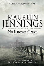 """""""AS NEW"""" Maureen Jennings, No Known Grave (A Detective Inspector Tom Tyler Myste"""