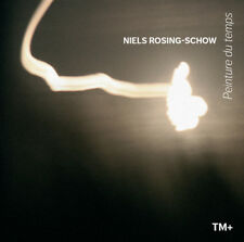 Niels Rosing-Schow : Niels Rosing-Schow: Peinture Du Temps CD (2013) ***NEW***