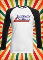 Skyway Tuff Wheels Funny Cool Men Women Long Short Sleeve Baseball T Shirt 1859