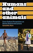 Humans and Other Animals: Cross-Cultural Perspectives on Human-Animal Interactio