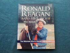 Ronald Reagan and His Ranch : Signed 1981-89 by Peter Hannaford
