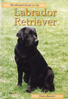 Very Good, The Pet Owner's Guide to the Labrador Retriever (Pet owner's guides),