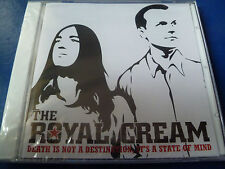 The Royal Cream - Death Is Not A Destination It's A State Of Mind (NEW CD 2006)