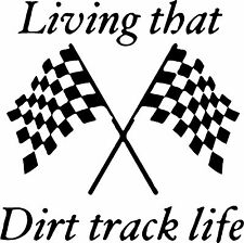 Living That Dirt Track LIfe Sticker (available in several vinyl colors)