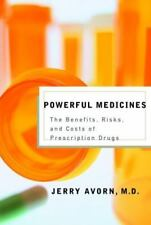 Powerful Medicines: The Benefits, Risks, and Costs of Prescription-ExLibrary