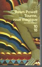 Tourne, roue magique.Dawn POWELL .10 / 18 P007