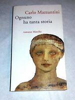Ognuno ha tanta storia di Carlo Mazzantini - Marsilio - Dedica autografata.