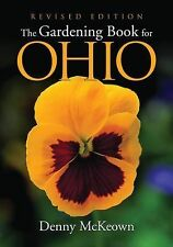 The Gardening Book for Ohio by Denny McKeown (2004, Paperback, Revised)
