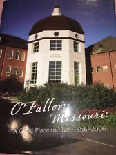 O,Fallon, Missouri, A Good Place To Live, 1856-2006 LN HB/DJ St. Charles County