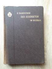 H. Haberstroh DER EISENBETON im HOCHBAU Verlag VOIGT Leipzig 1908