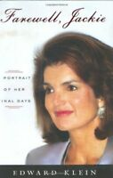 Farewell, Jackie: A Portrait of Her Final Days by Klein, Edward