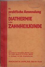 Henseler/prince: la diathermie dans la dentisterie (avec 58 fig.) 1932