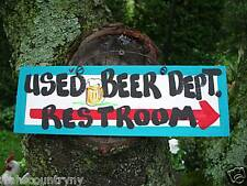 USED BEER DEPT. RESTROOMS---------SILLY FUNNY SARCASTIC COUNTRY SIGN PLAQUE