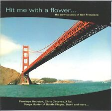 HIT ME WITH A FLOWER - THE NEW SOUNDS OF SAN FRANCISCO * NEW CD COMPILATION *
