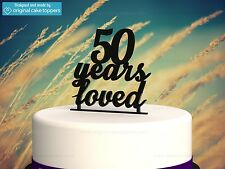 """50 Years Loved"" Black - 50th Birthday Cake Topper - Made by OriginalCakeToppers"