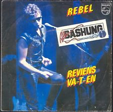 ALAIN BASHUNG REBEL – REVIENS VA-T'EN 45T SP PHILIPS 6010.361