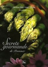 Secrets Gourmands de Provence [Reliure] par Lorente, Ange, Betty, Chrétien