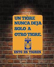 Un Tigre Nunca Deja Solo  Futbol Mexico TIGRES  UANL 9 x 12  Aluminum Sign