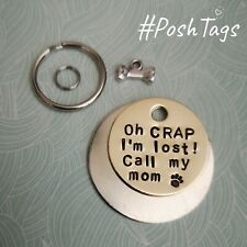 Crap I'm lost call mum mom dog tag - hand stamped pet tags cat dog PoshTags