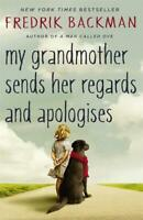 My Grandmother Sends Her Regards and Apologises, Backman, Fredrik, New,
