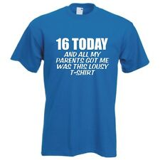 16 today and all I got was this lousy t-shirt funny celebration birthday present