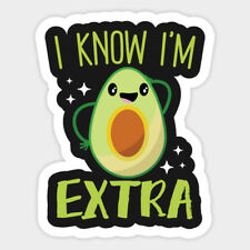 I know I'm Extra Avocado Cute Guac Vinyl Decal Decor Sticker Laptop Quote Bumper