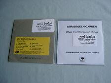 OUR BROKEN GARDEN job lot of 2 promo CD album/single When Your Blackening Shows