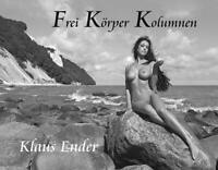 Frei Körper Kolumnen 25 Anekdoten aus 50 Jahren Klaus Ender Buch Deutsch 2014