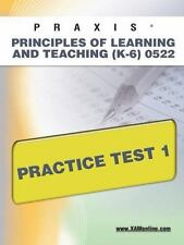 Praxis Principles of Learning and Teaching (K-6) 0522 Practice Test 1 (Paperback