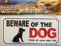 "Dogs Warning Safety Sign ""BEWARE OF THE DOG ENTER OWN YOUR RISK"""