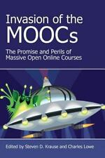 Invasion of the MOOCS : The Promises and Perils of Massive Open Online...