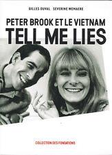 PETER BROOK ET LE VIETNAM - TELL ME LIES - LIVRE COMME NEUF