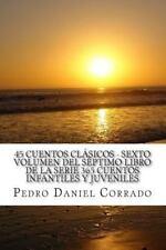 Clasicos: 45 Cuentos Clásicos Sexto Volumen Del Séptimo Libro de la Serie 365...