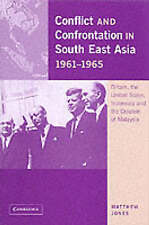 Conflict and Confrontation in South East Asia, 1961-1965: Britain, the United S