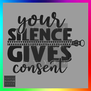 Your Silence Gives Consent Decal Sticker Car Racial Rights Equality BLM Activist