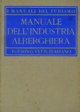 MANUALE INDUSTRIA ALBERGHIERA TOURING 1954 ILLUSTRATO CON TAVOLE B/N 5^ ED.