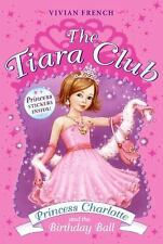 NEW - Princess Charlotte and the Birthday Ball (The Tiara Club, Book 1)