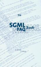 The SGML FAQ Book : Understanding the Foundation of HTML and XML 7 by S. J....